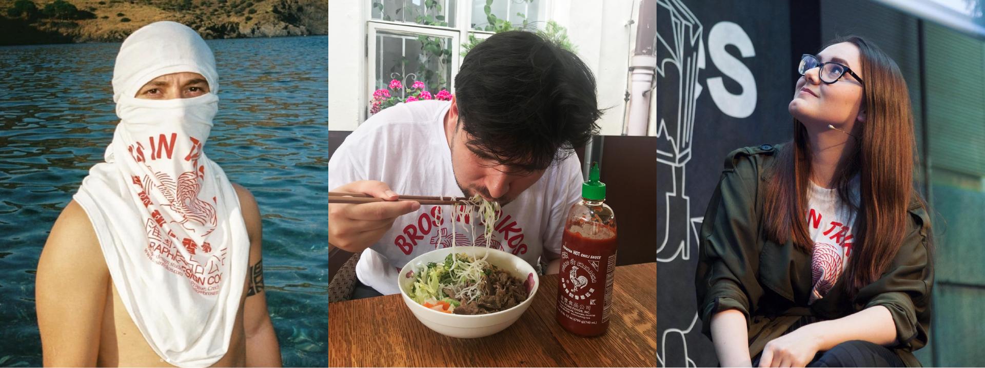BROS IN TRIKOS Bros in Sriracha